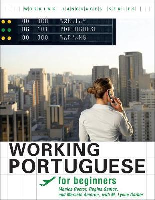 Working Portuguese for Beginners: , Student's Edition - Working Languages series (Paperback)