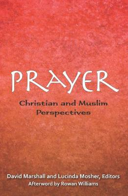 Prayer: Christian and Muslim Perspectives (Paperback)