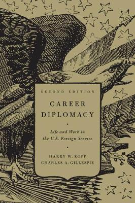Career Diplomacy: Life and Work in the U.S. Foreign Service (Paperback)