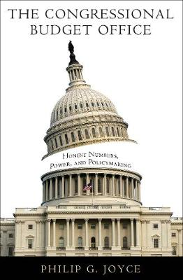 The Congressional Budget Office: Honest Numbers, Power, and Policymaking - American Governance and Public Policy series (Paperback)
