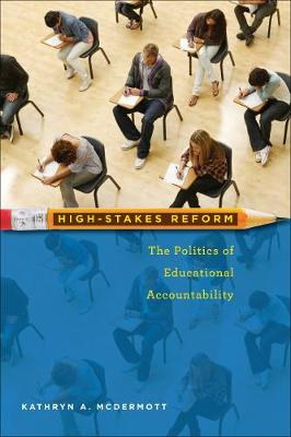High-Stakes Reform: The Politics of Educational Accountability - Public Management and Change series (Paperback)