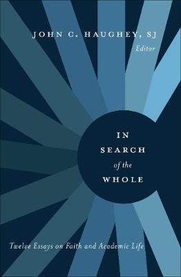 In Search of the Whole: Twelve Essays on Faith and Academic Life (Paperback)