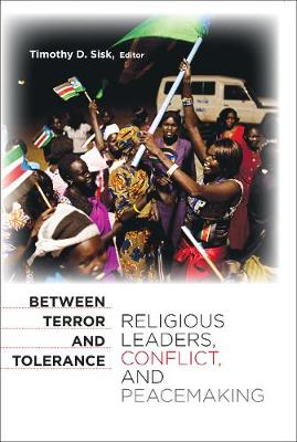 Between Terror and Tolerance: Religious Leaders, Conflict, and Peacemaking (Paperback)