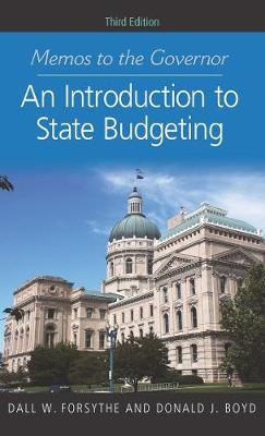 Memos to the Governor: An Introduction to State Budgeting, Third Edition (Paperback)