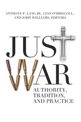 Just War: Authority, Tradition, and Practice (Paperback)