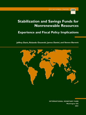 Stabilization and Savings Funds for Nonrenewable Resources: Experience and Fiscal Policy Implications (Paperback)