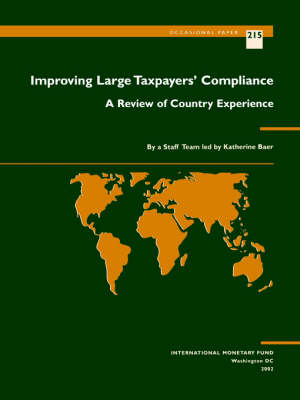 Improving Large Taxpayers' Compliance: A Review of Country Experience - Occasional Paper (Paperback)