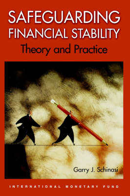 Safeguarding Financial Stability: Theory and Practice (Paperback)