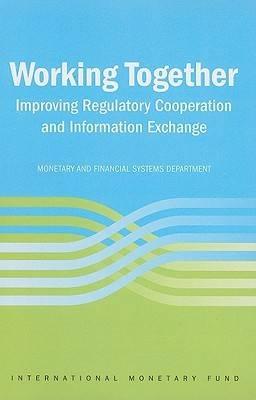 Working Together: Improving Regulatory Cooperation and Information Exchange (Paperback)