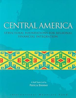 Central America: Structural Foundations for Regional Financial Integration (Paperback)