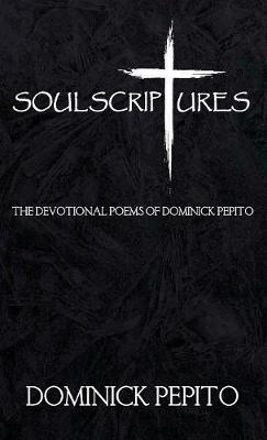 Soul Scriptures: The New Revised Edition: A Poetic Journey of the Immortal Soul. (Hardback)