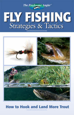 Fly Fishing Strategies & Tactics: How to Hook and Land More Trout (Paperback)