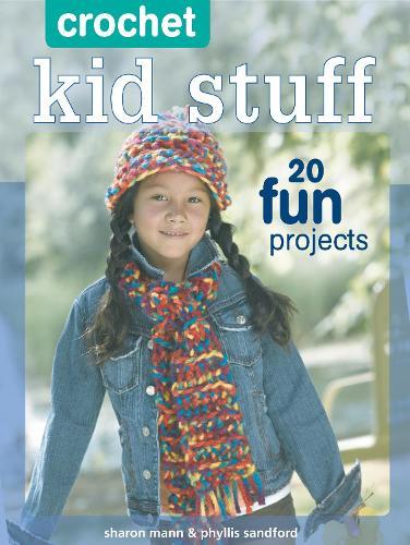 Crochet Kid Stuff: 20 Fun Projects (Paperback)