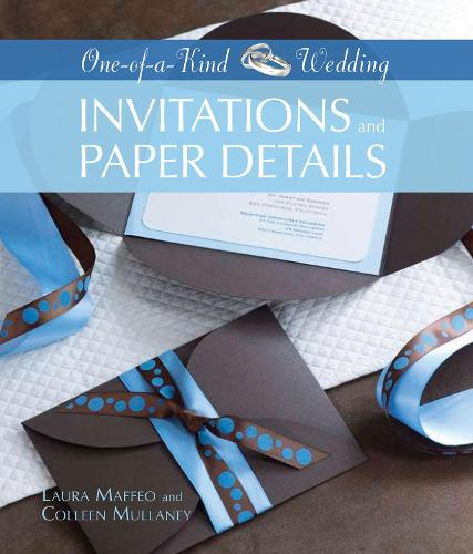 Invitations and Paper Details - One-of-a-Kind Weddings (Hardback)