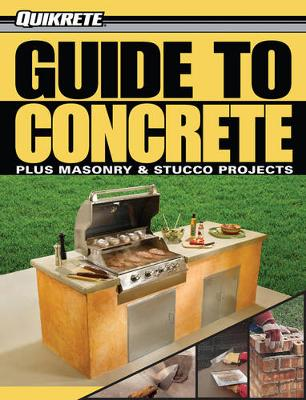 Guide to Concrete: Masonry & Stucco Projects (Paperback)