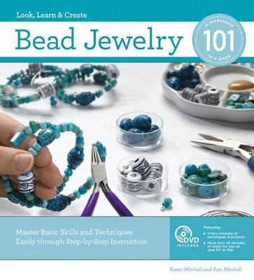Bead Jewelry 101, 2nd Edition: Master Basic Skills and Techniques Easily Through Step-by-Step Instruction (Paperback)