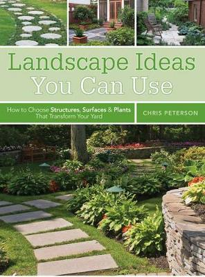 Landscape Ideas You Can Use: How to Choose Structures, Surfaces & Plants That Transform Your Yard (Paperback)