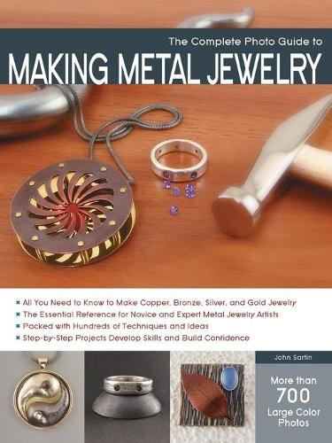The Complete Photo Guide to Making Metal Jewelry (Paperback)