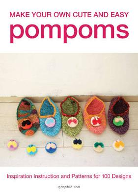 Make Your Own Cute and Easy Pompoms (Paperback)
