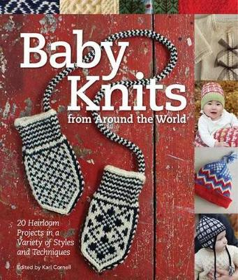 Baby Knits from Around the World: Twenty Heirloom Projects in a Variety of Styles and Techniques (Paperback)