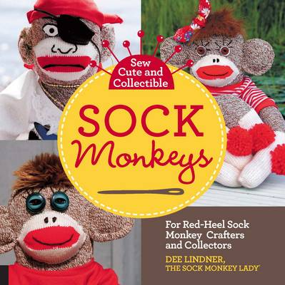 Sew Cute and Collectible Sock Monkeys: For Red-Heeled Sock Monkey Crafters and Collectors (Paperback)