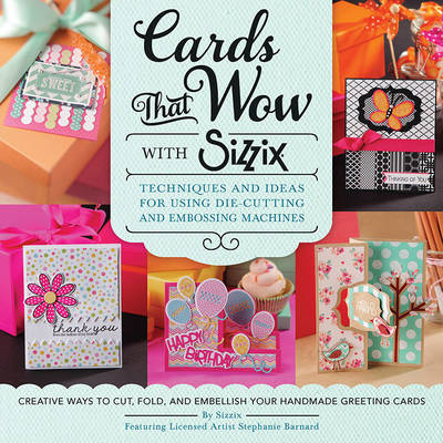 Cards That Wow with Sizzix (Paperback)