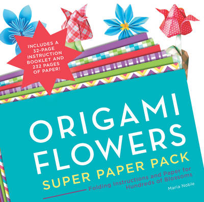 Origami Flowers Super Paper Pack: Folding Instructions and Paper for Hundreds of Blossoms (Paperback)
