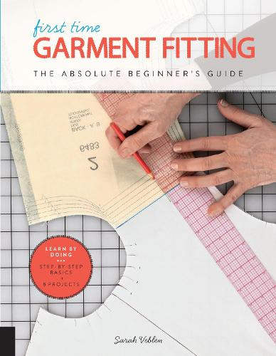 First Time Garment Fitting: The Absolute Beginner's Guide - Learn by Doing * Step-by-Step Basics + 8 Projects - First Time 6 (Paperback)