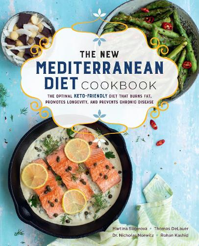 The New Mediterranean Diet Cookbook: The Optimal Keto-Friendly Diet that Burns Fat, Promotes Longevity, and Prevents Chronic Disease - Keto for Your Life 16 (Paperback)