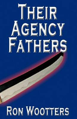 Their Agency Fathers (Paperback)