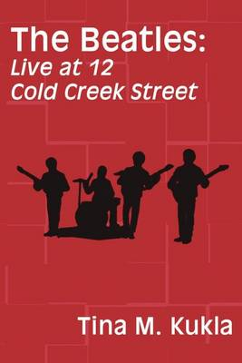 The Beatles: Live at 12 Cold Creek Street (Paperback)
