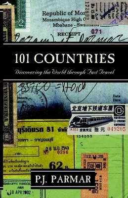 101 Countries: Discovering the World Through Fast Travel (Paperback)