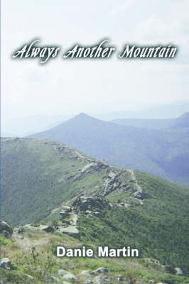 Always Another Mountain: A Woman Hiking the Appalachian Trail from Springer Mountain to Mount Katahdin (Paperback)