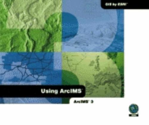 Using ArcIMS 3 (Paperback)