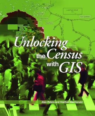 Unlocking the Census with GIS (Paperback)