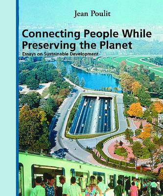 Connecting People While Preserving the Planet: Essays on Sustainable Development (Paperback)