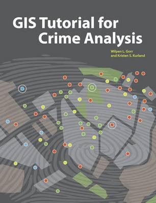 GIS Tutorial for Crime Analysis (Paperback)