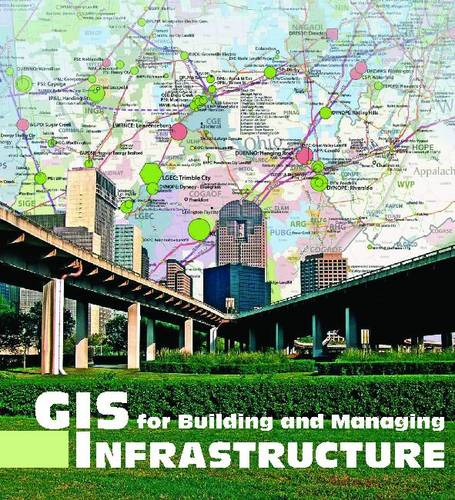 GIS for Building and Managing Infrastructure (Paperback)