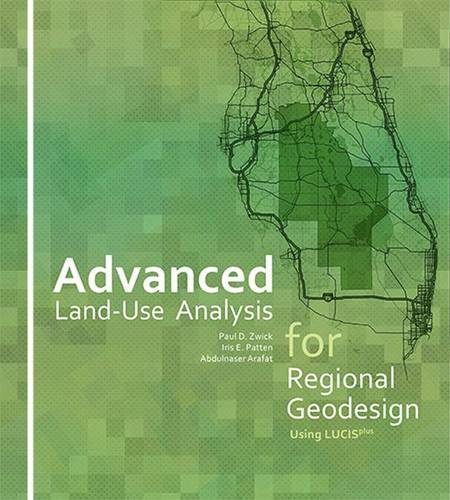 Advanced Land-Use Analysis for Regional Geodesign: Using Lucisplus (Paperback)