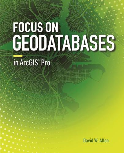 Focus on Geodatabases in ArcGIS Pro (Paperback)