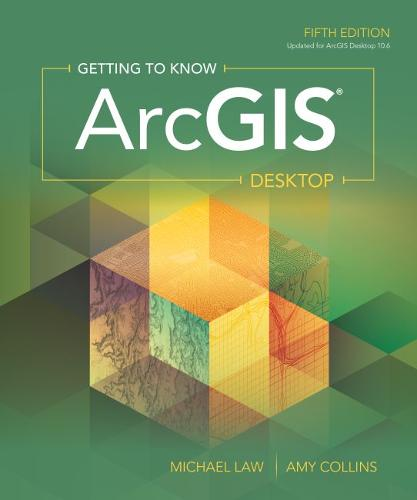 Getting to Know ArcGIS Desktop (Paperback)