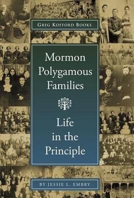 Mormon Polygamous Families: Life in the Principle (Hardback)