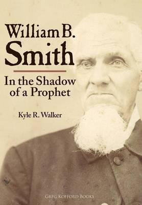 William B. Smith: In the Shadow of a Prophet (Hardback)