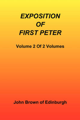 Exposition of First Peter, Volume 2 of 2 (Paperback)