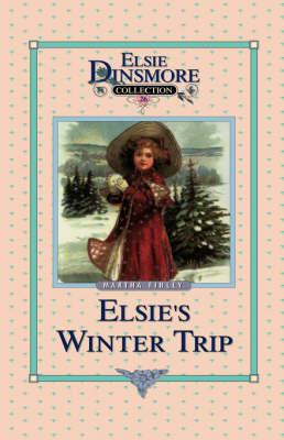 Elsie's Winter Trip, Book 26 - Elsie Dinsmore Collection (Hardcover) 26 (Hardback)