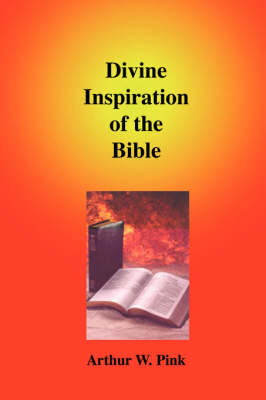 Divine Inspiration of the Bible (Hardback)
