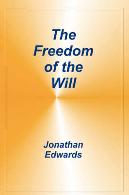 Freedom of the Will (Paperback)
