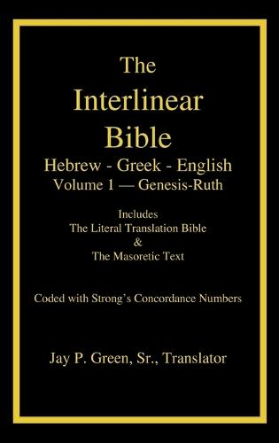 Interlinear Hebrew-Greek-English Bible with Strong's Numbers, Volume 1 of 3 Volumes (Hardback)