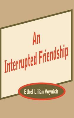 An Interrupted Friendship (Paperback)
