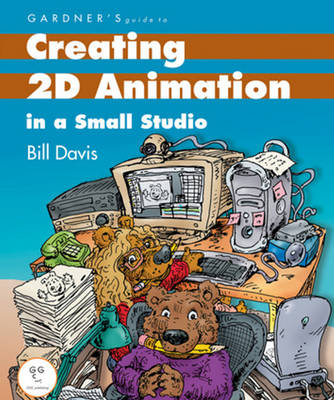 Gardner's Guide to Creating 2D Animation in a Small Studio (Paperback)
